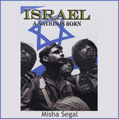 Israel - A Nation is Born by Misha Segal