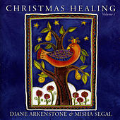 Play & Download Christmas Healing- Volume 1 by Diane Arkenstone | Napster