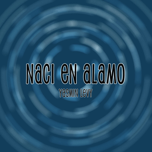 Play & Download Naci En Alamo by Yasmin Levy | Napster