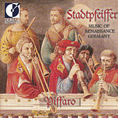 Play & Download Stadtpfeiffer: Music of Renaissance Germany by Piffaro | Napster