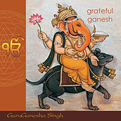 Play & Download Grateful Ganesh by GuruGanesha Singh | Napster
