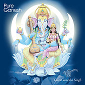 Play & Download Pure Ganesh by GuruGanesha Singh | Napster