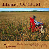 Play & Download Heart of Gold - The Instrumental Folk Guitar of Peter Pupping by Peter Pupping | Napster