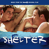 Music From The here! Original Film SHELTER by Various Artists