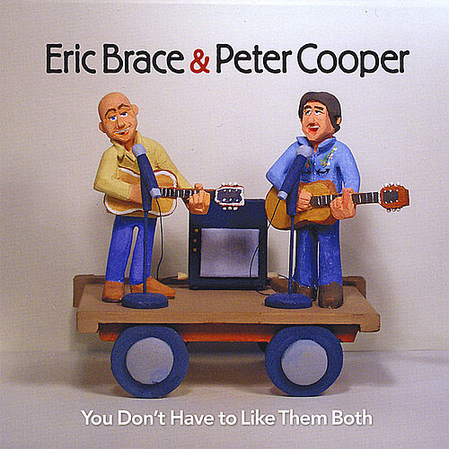 You Don't Have to Like Them Both by Eric Brace