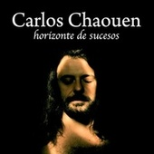Play & Download Horizonte De Sucesos by Carlos Chaouen | Napster