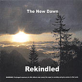 Play & Download Rekindled by New Dawn | Napster
