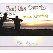 Feel Like Dancin' by Elias Negash