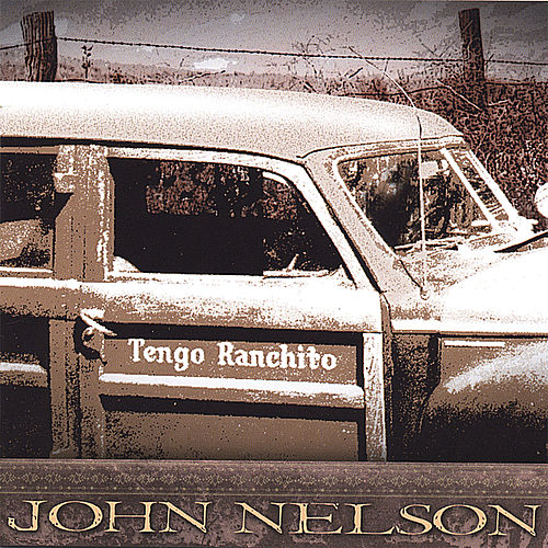 Play & Download Tengo Ranchito by John Nelson | Napster