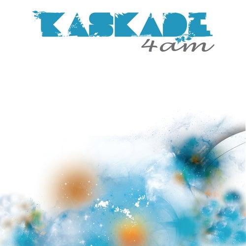 4 Am by Kaskade