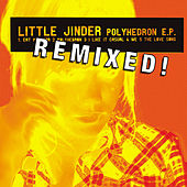Play & Download Polyhedron REMIXED EP by Little Jinder | Napster