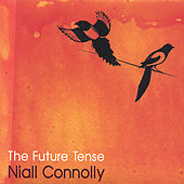 Play & Download The Future Tense by Niall Connolly | Napster