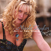 Play & Download Out of This World by Nicole Taylor | Napster
