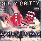 Play & Download Goin 4 Broke by Nitty Gritty | Napster