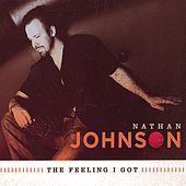 Play & Download The Feeling I Got by Nathan Johnson | Napster