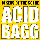 Acid Bagg by Jokers Of The Scene