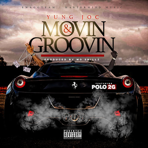 Play & Download Movin & Groovin (feat. Polo 2G) by Yung Joc | Napster