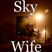 Play & Download Wife by Sky | Napster
