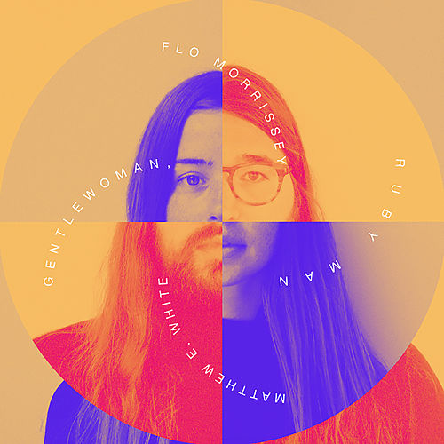 Play & Download Gentlewoman, Ruby Man by Flo Morrissey and Matthew E. White | Napster
