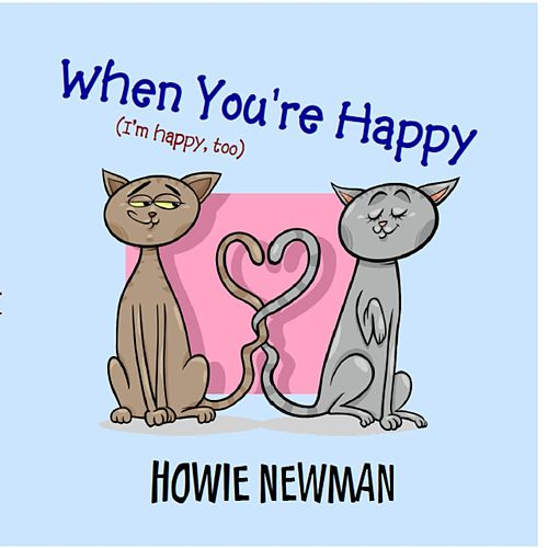 When You're Happy, I'm Happy, Too by Howie Newman