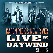 Live at Daywind Studios: Karen Peck & New River by Karen Peck & New River