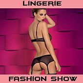 Lingerie Fashion Show by Various Artists