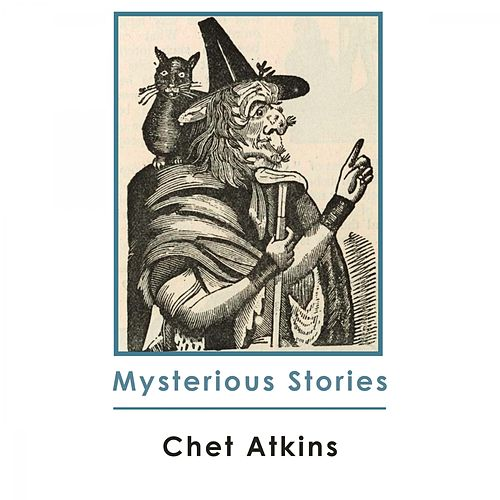 Mysterious Stories di Chet Atkins