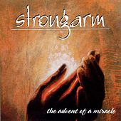 Play & Download Advent Of A Miracle by Strongarm | Napster