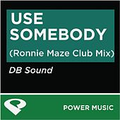 Play & Download Use Somebody-Ep by DB Sound | Napster