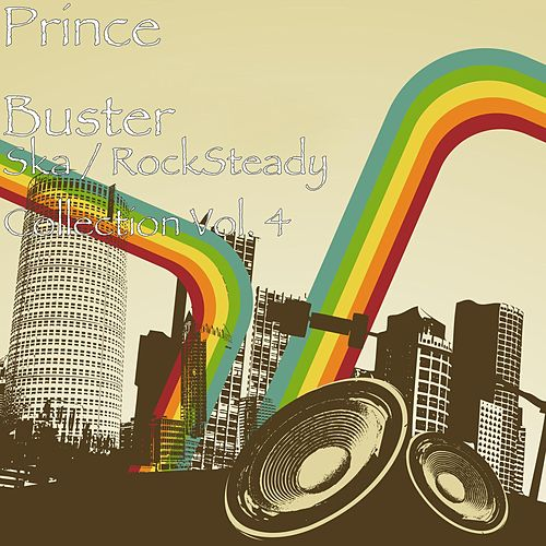 Play & Download Ska / RockSteady Collection, Vol. 4 by Prince Buster   Napster