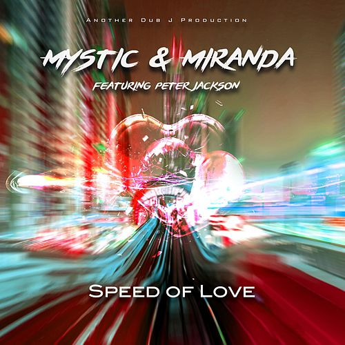 Speed of Love (Dub J Mix) [feat. Peter Jackson] by Mystic