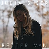 Play & Download Better Man by Julia Sheer | Napster