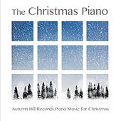 The Christmas Piano: Autumn Hill Records Piano Music for Christmas by Various Artists