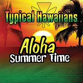 Play & Download Aloha Summer Time by Typical Hawaiians | Napster