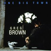 Play & Download One Big Town by Greg Brown | Napster