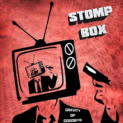 Play & Download Gravity of Goodbye by Stompbox | Napster
