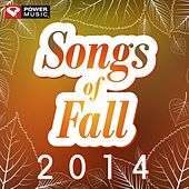 Songs of Fall 2014 (60 Min Non-Stop Workout Mix (132-140 BPM) ) by Various Artists