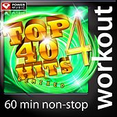 Play & Download Top 40 Hits Remixed Vol. 4 (60 Minute Non Stop Workout Mix) by Various Artists | Napster
