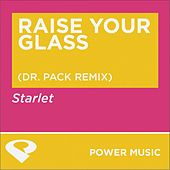 Play & Download Raise Your Glass - EP by Starlet | Napster