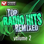 Play & Download Top Radio Hits Remixed Vol. 2 by Various Artists | Napster