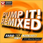 Play & Download Pump It! Remixed Vol. 1 (Mixed by Deekron) [60 Min Non-Stop Workout Mix] by Various Artists | Napster