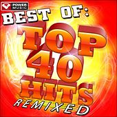 Play & Download Best of Top 40 Hits Remixed by Various Artists | Napster