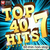 Play & Download Top 40 Hits Remixed Vol. 7 (60 Minute Non-Stop Workout Mix: 128 BPM) by Various Artists | Napster