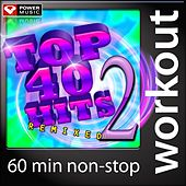 Play & Download Top 40 Hits Remixed Vol. 2 (60 Minute Non-Stop Workout Mix: 128 BPM) by Various Artists | Napster
