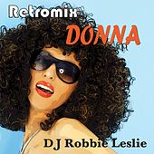 Retromix Donna (Mixed by DJ Robbie Leslie) by Various Artists
