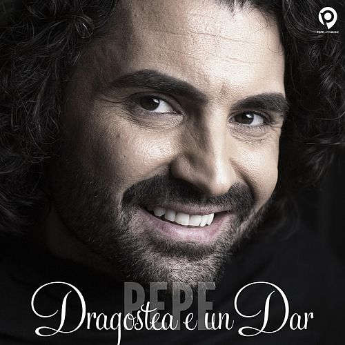 Play & Download Dragostea E Un Dar by Pepe | Napster