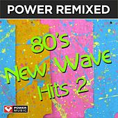 Power Remixed: 80's New Wave Hits Vol. 2 (Dj Friendly, Full Length Mixes) by Various Artists