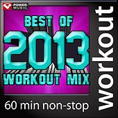 Play & Download Best of 2013 Workout Mix (60 Min Non-Stop Workout Mix (130 BPM) ) by Various Artists | Napster