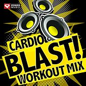 Play & Download Cardio Blast! Workout Mix (60 Min Non-Stop Workout Mix (141-150 BPM) ) by Various Artists | Napster