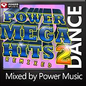 Play & Download Power Mega Hits Remixed Vol 2 (Mixed by Power Music) by Various Artists | Napster